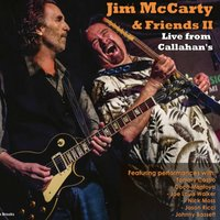 Jim McCarty & Friends II - Live from Callahan's — JIM MCCARTY