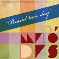 Brand New Day — The Melodies