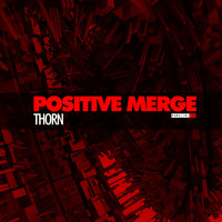 Thorn — Positive Merge