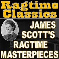 Ragtime Classics (James Scott's Ragtime Masterpieces) — Ragtime Music Unlimited