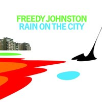 Rain On the City — Freedy Johnston