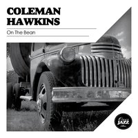 On the Bean — Coleman Hawkins
