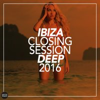 Ibiza Closing Session Deep 2016 — сборник