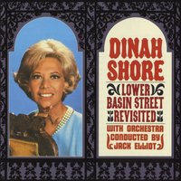 Lower Basin Street Revisited — Dinah Shore