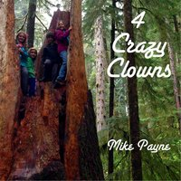 4 Crazy Clowns — Mike Payne