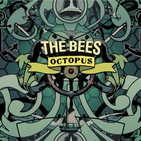 Octopus — The Bees