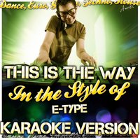 This Is the Way (In the Style of E - Type) — Ameritz - Karaoke