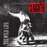 The Wild Life — Slaughter