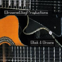 Black & Browne — Browne Bag Productions