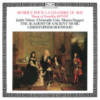 Musique Pour La Chambre du Roy — Judith Nelson, Christophe Coin, Monica Huggett, The Academy of Ancient Music, Christopher Hogwood