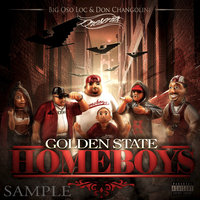 Golden State Homeboys — Big Oso Loc, Don Changolini 4000, Big Oso Loc & Don Changolini 4000