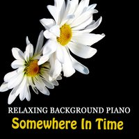 Relaxing Background Piano: Somewhere in Time — The O'Neill Brothers Group