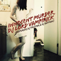 Innocent Murder — DJ Lord Vampirick