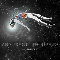 Abstract Thoughts — MC Rhetorik