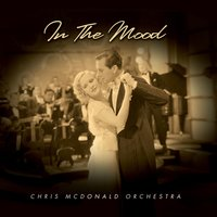 In The Mood — The Chris McDonald Orchestra