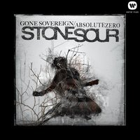 Gone Sovereign / Absolute Zero — Stone Sour