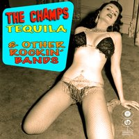 The Champs - Tequila & Other Rockin' Bands — сборник