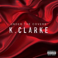 Under the Covers — K. Clarke