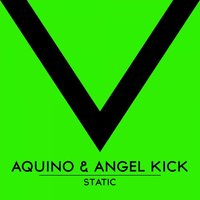Static — Aquino, Angel Kick