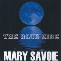 The Blue Side — Mary Savoie