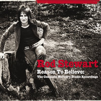 Reason To Believe: The Complete Mercury Recordings — Rod Stewart