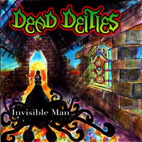 Invisible Man - Single — Dead Deities