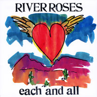 Each and All — River Roses