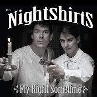 Fly Right Sometime — The Nightshirts
