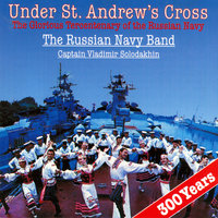 Under St. Andrew's Cross — The Russian Navy Band