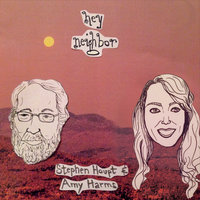 Hey Neighbor — Stephen Houpt & Amy Harms