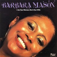 I Am Your Woman, She Is Your Wife — Barbara Mason, Butch Ingram