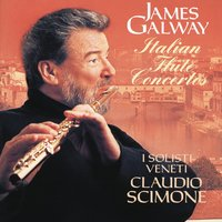 James Galway Plays Italian Flute Concertos — James Galway, I Solisti Veneti