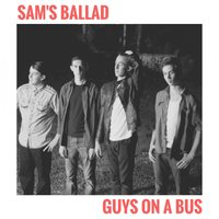 Sam's Ballad — Guys on a Bus