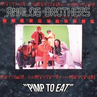 Pimp to Eat — Analog Brothers