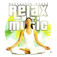 Relax Music - Melancoly Sound — Relax Music