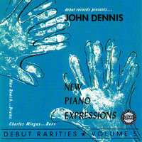 New Piano Expressions-Debut Rarities, Vol. 5 — John Dennis