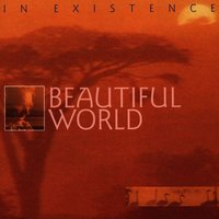 In Existence — BEAUTIFUL WORLD