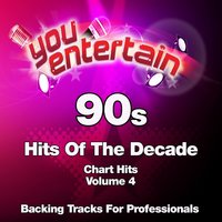 90s Chart Hits - Professional Backing Tracks, Vol. 4 — You Entertain