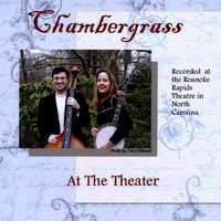 At The Theater — Chambergrass Duo