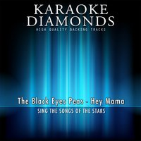 Hey Mama ! — Karaoke Diamonds
