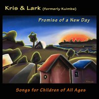 Promise of a New Day: Songs for Children of All Ages — Kris & Lark