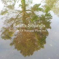 Sounds of Natural Flow Vol. 2 — Earth Sounds