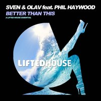 Better Than This (feat. Phil Haywood) — Sven, Olav, Sven & Olav, Phil Haywood