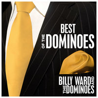Best of The Dominos — Billy Ward, Billy Ward And The Dominoes