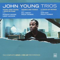 John Young Trios: The Complete Argo & Vee-Jay Recordings — John Young