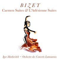 Bizet: Carmen Suites and L' Arlésienne Suites — Жорж Бизе, Igor Markevitch, Orchestre des Concerts Lamoureux