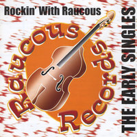 Rockin' With Raucous - The Early Singles — сборник