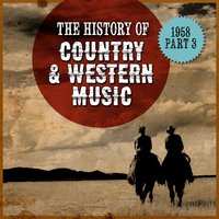 The History Country & Western Music: 1958, Part 3 — сборник