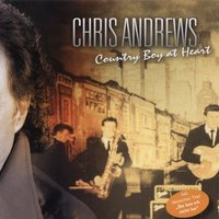 Country Boy At Heart — Chris Andrews
