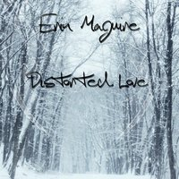 Distorted Love — Erin Maguire